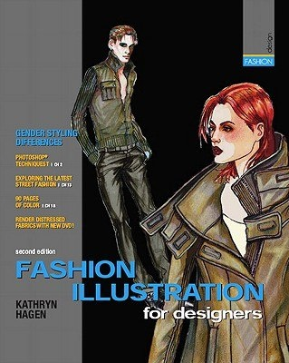 «Fashion Illustration for Designers», Kathryn Hagen + DVD